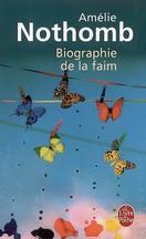 Amélie Nothomb - Biographie de la faim