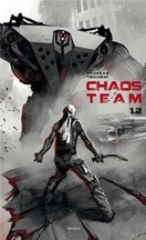 Brugeas & Toulhoat – Chaos Team, Tome 1.1