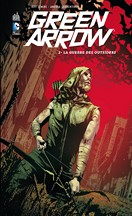 Lemire & Sorrentino & Cowan - Green Arrow T2 : La Guerre des Outsiders