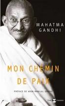 Mahatma Gandhi - Mon chemin de paix