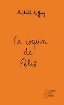 Mickaël Auffray - Ce coquin de Félix