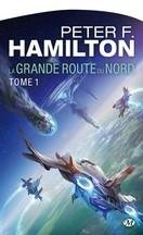 Peter F. Hamilton - La Grande Route du Nord, tome 1