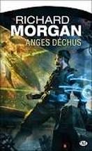 Richard Morgan - Anges déchus