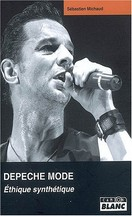 Nos dernières lectures (tome 4) - Page 38 Sebastien-michaud-depeche-mode-ethique-synthetique
