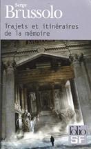 Serge Brussolo - Trajets et itinéraires de la mémoire