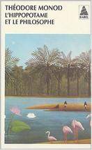 Théodore Monod - L'Hippopotame et le Philosophe