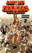 Toshifumi Sakurai - Ladyboy vs Yakuzas, Vol.2