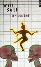 Will Self - Dr Mukti